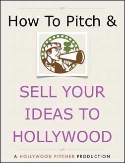 Sell And Pitch Your Movie Ideas to Hollywood by Email